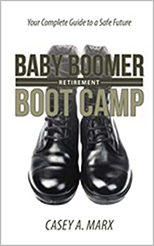 Baby Boomer Boot Camp by Casey Marx